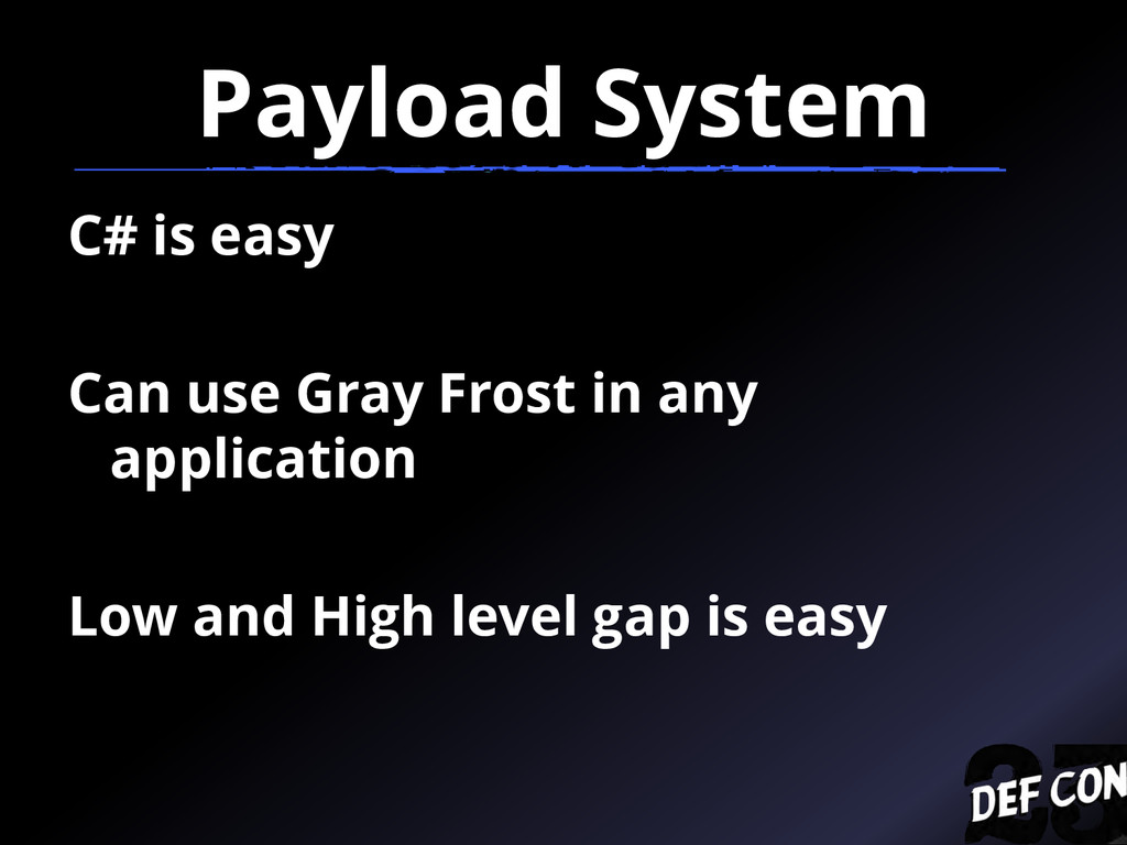 Payload System C# is easy Can use Gray Frost in...
