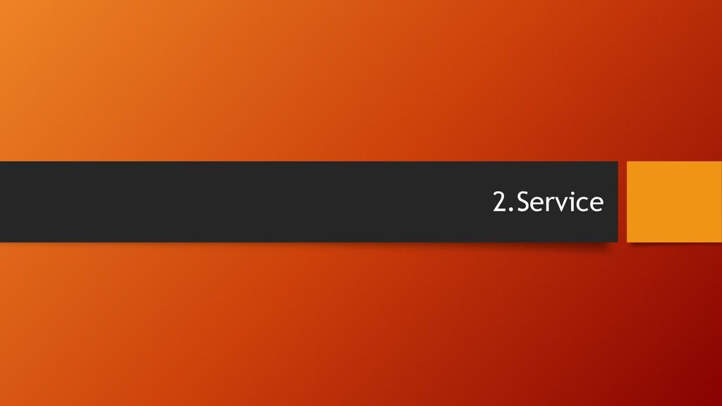 2.Service
