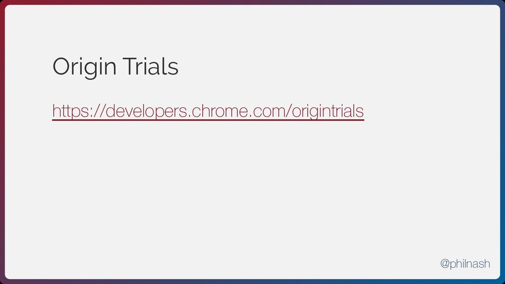 Origin Trials https://developers.chrome.com/ori...