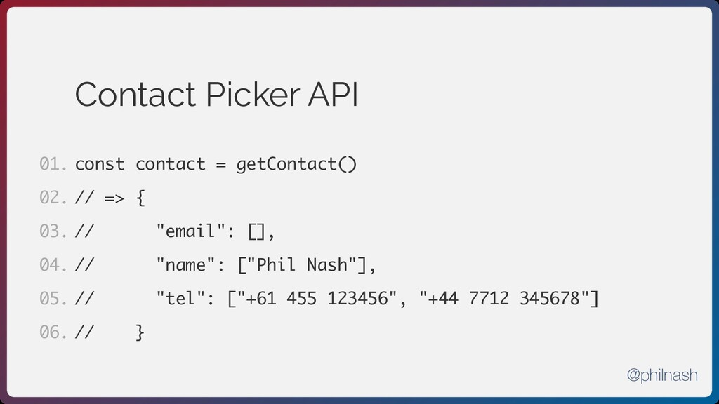 Contact Picker API const contact = getContact()...