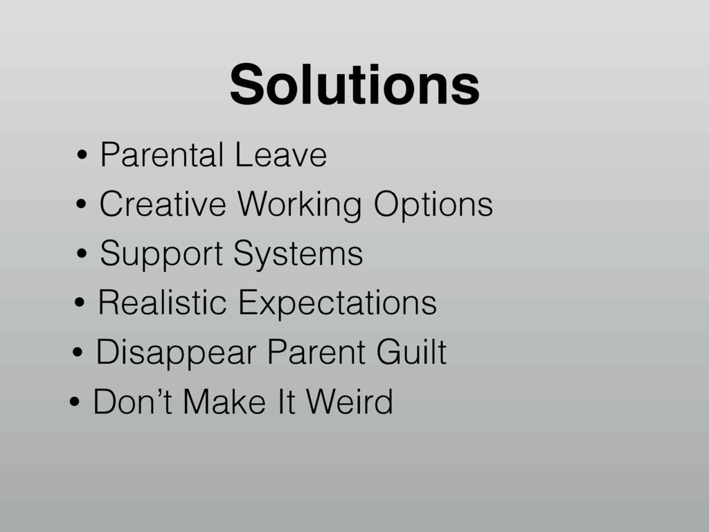 Solutions • Parental Leave • Creative Working O...