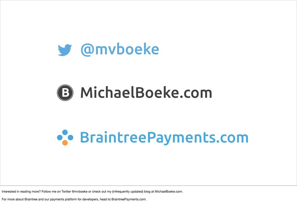 @mvboeke MichaelBoeke.com B BraintreePayments.c...