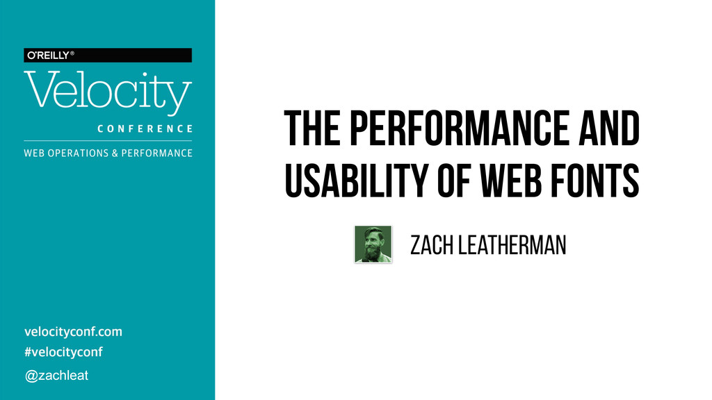 The Performance and Usability of Web Fonts Zach...
