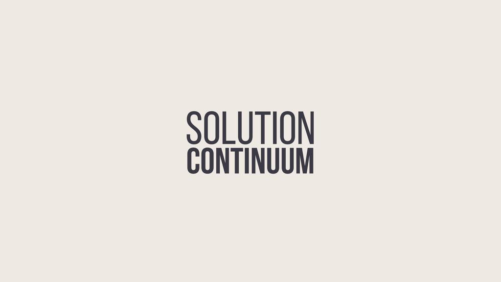 SOLUTION CONTINUUM