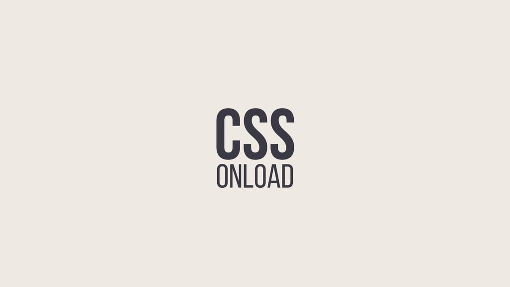 CSS ONLOAD