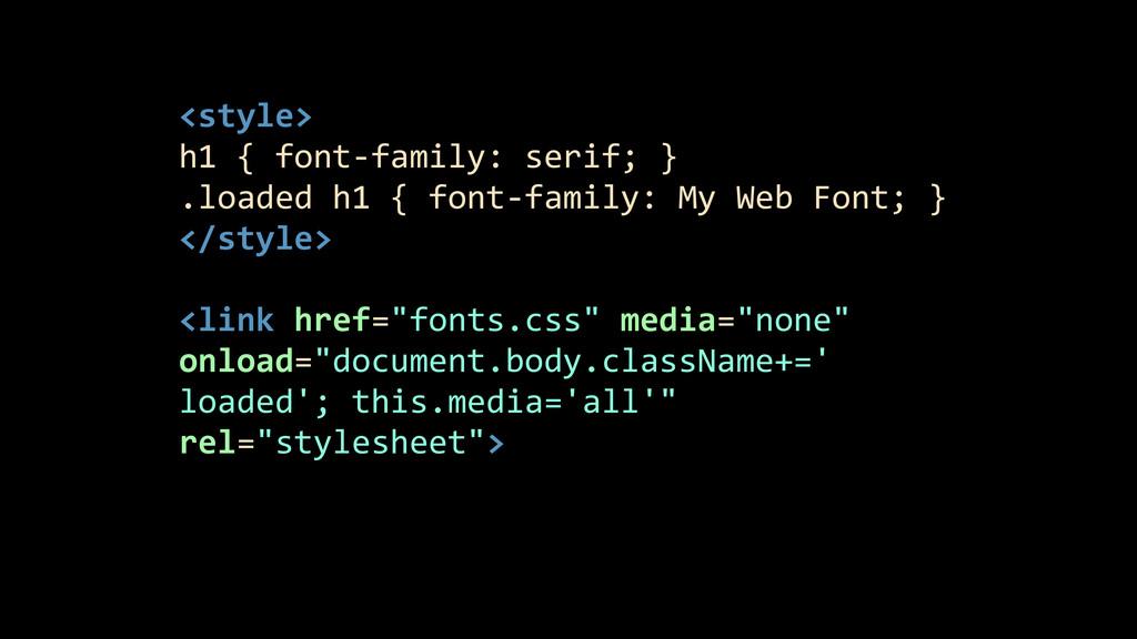 <style>  h1 { font-‐family: serif;...