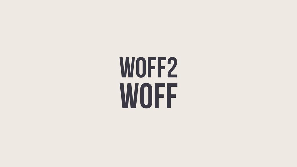 WOFF2 WOFF