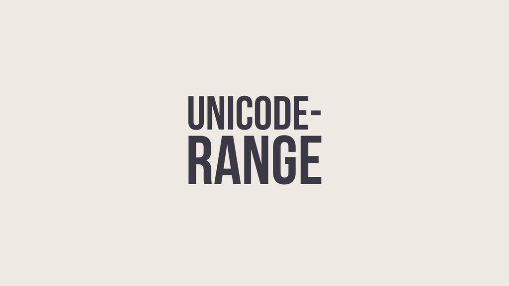 unicode- range