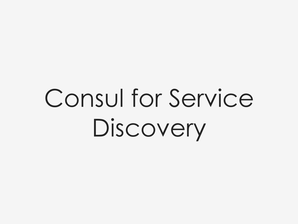 Consul for Service Discovery