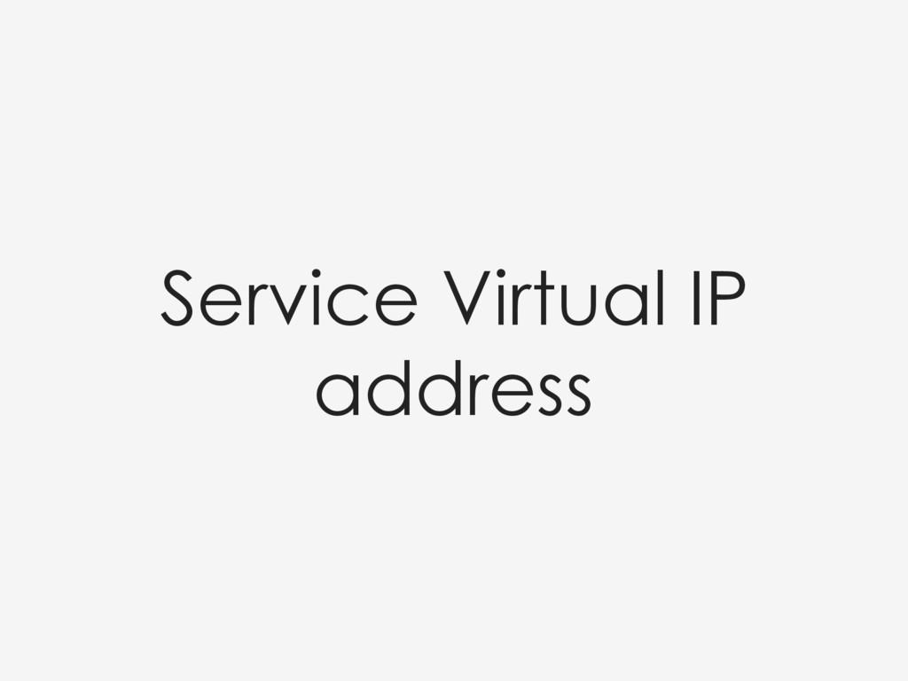 Service Virtual IP address