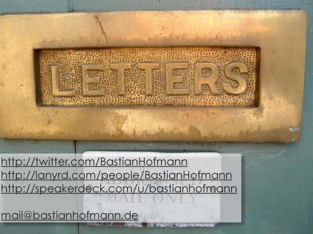 http://twitter.com/BastianHofmann http://lanyrd...