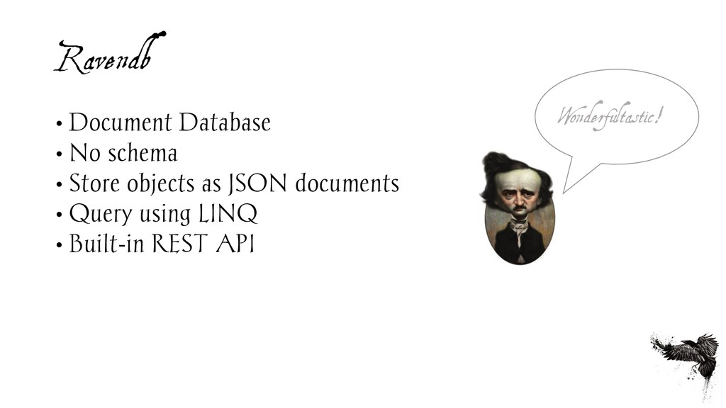 Ravendb • Document Database • No schema • Store...
