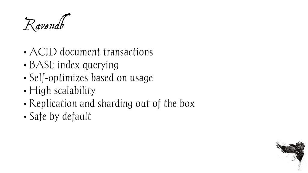 Ravendb • ACID document transactions • BASE ind...