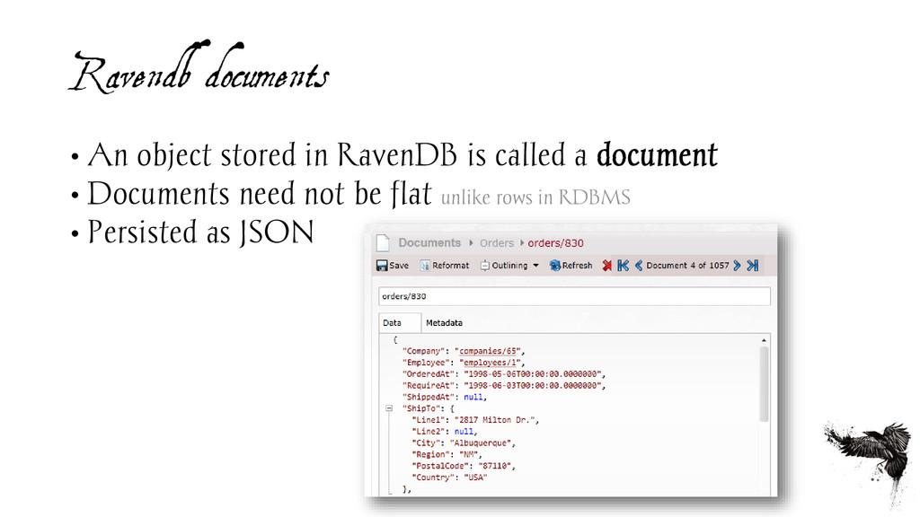 Ravendb documents • An object stored in RavenDB...