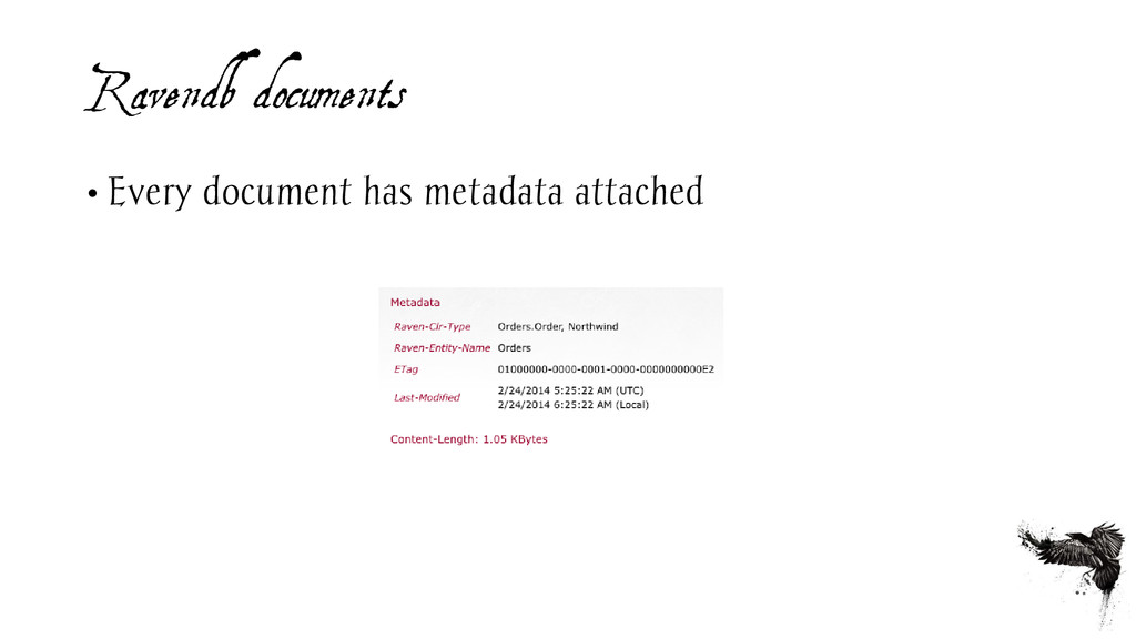 Ravendb documents • Every document has metadata...