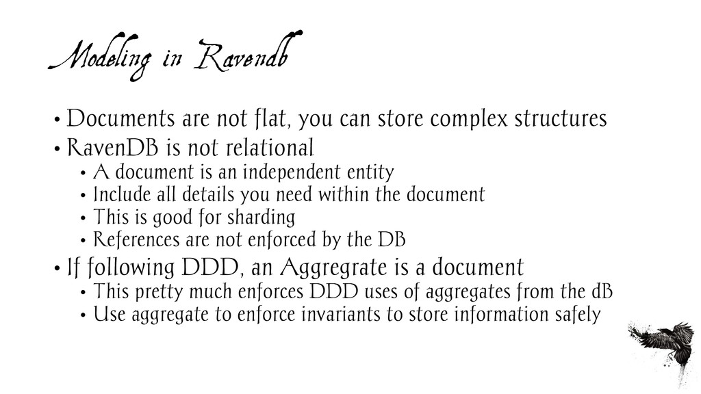 Modeling in Ravendb • Documents are not flat, y...