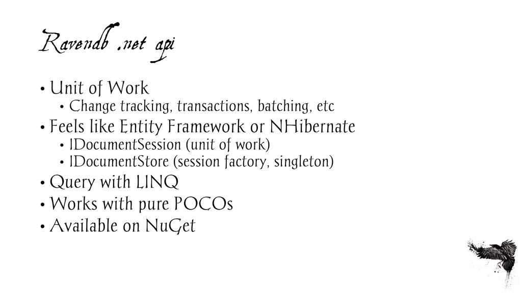 Ravendb .net api • Unit of Work • Change tracki...