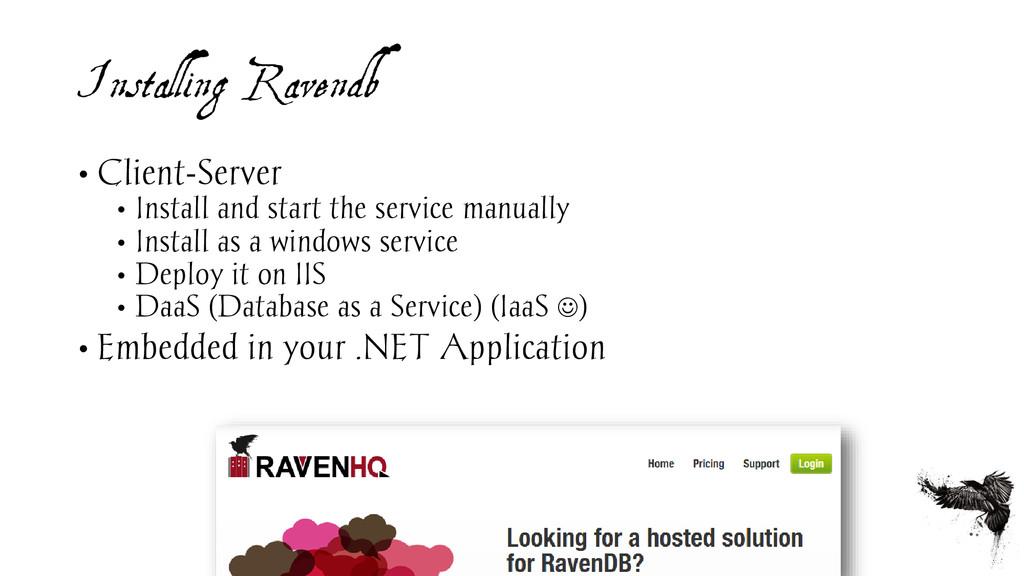 Installing Ravendb • Client-Server • Install an...
