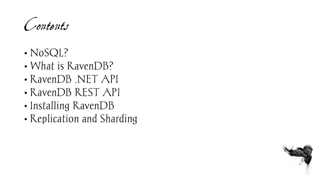 Contents • NoSQL? • What is RavenDB? • RavenDB ...