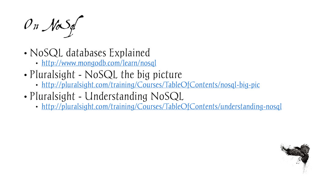 On NoSql • NoSQL databases Explained • http://w...