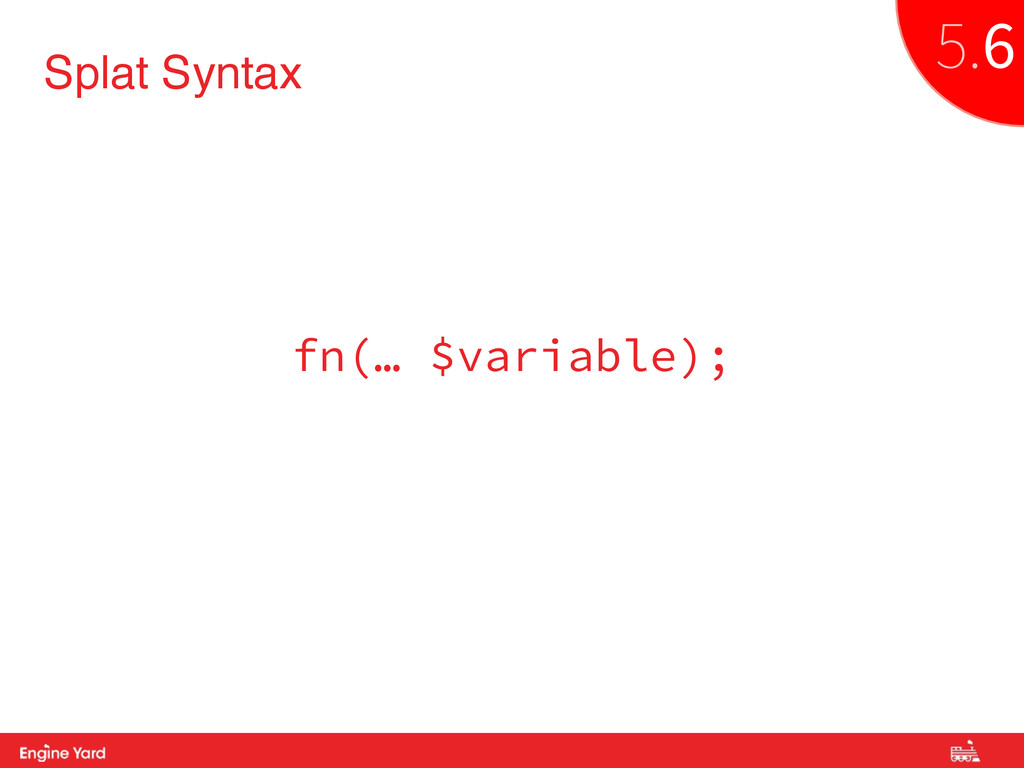 Proprietary and Confidential Splat Syntax fn(… ...