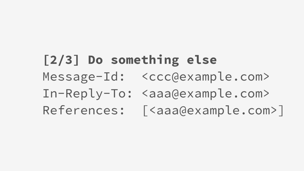 [2/3] Do something else Message-Id: <ccc@exampl...