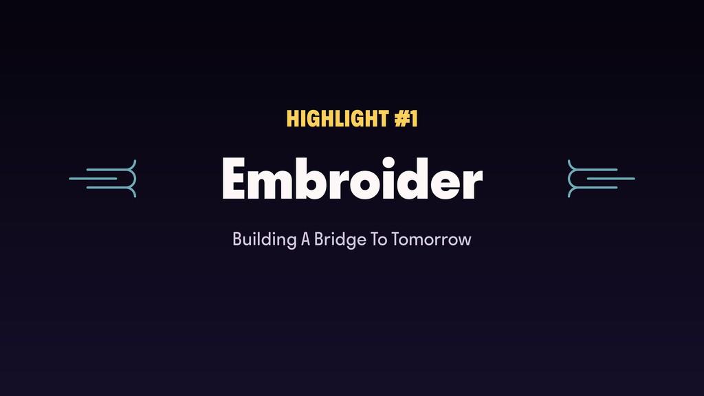 Embroider HIGHLIGHT #1 Building A Bridge To Tom...
