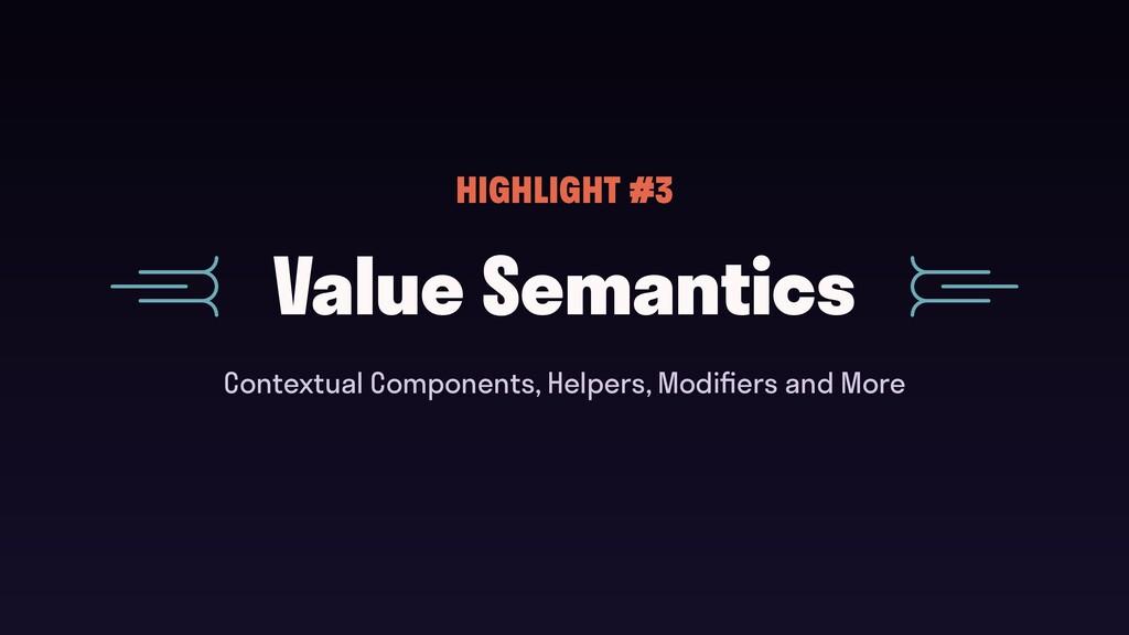 Value Semantics HIGHLIGHT #3 Contextual Compone...