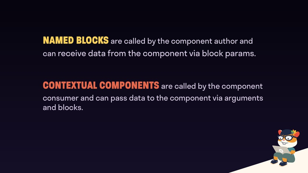 NAMED BLOCKS are called by the component author...