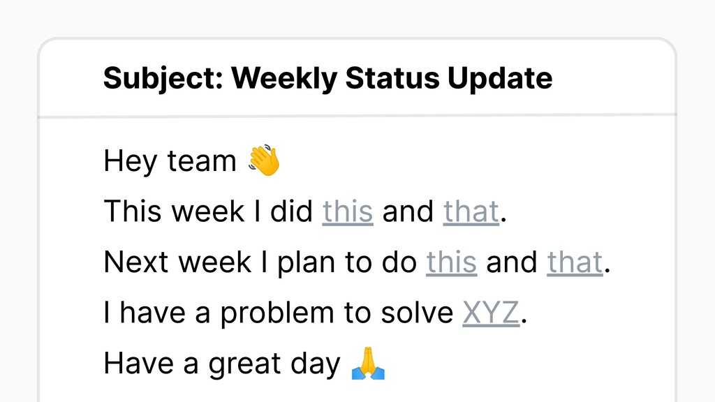 Subject: Weekly Status Update Hey team 👋 This w...