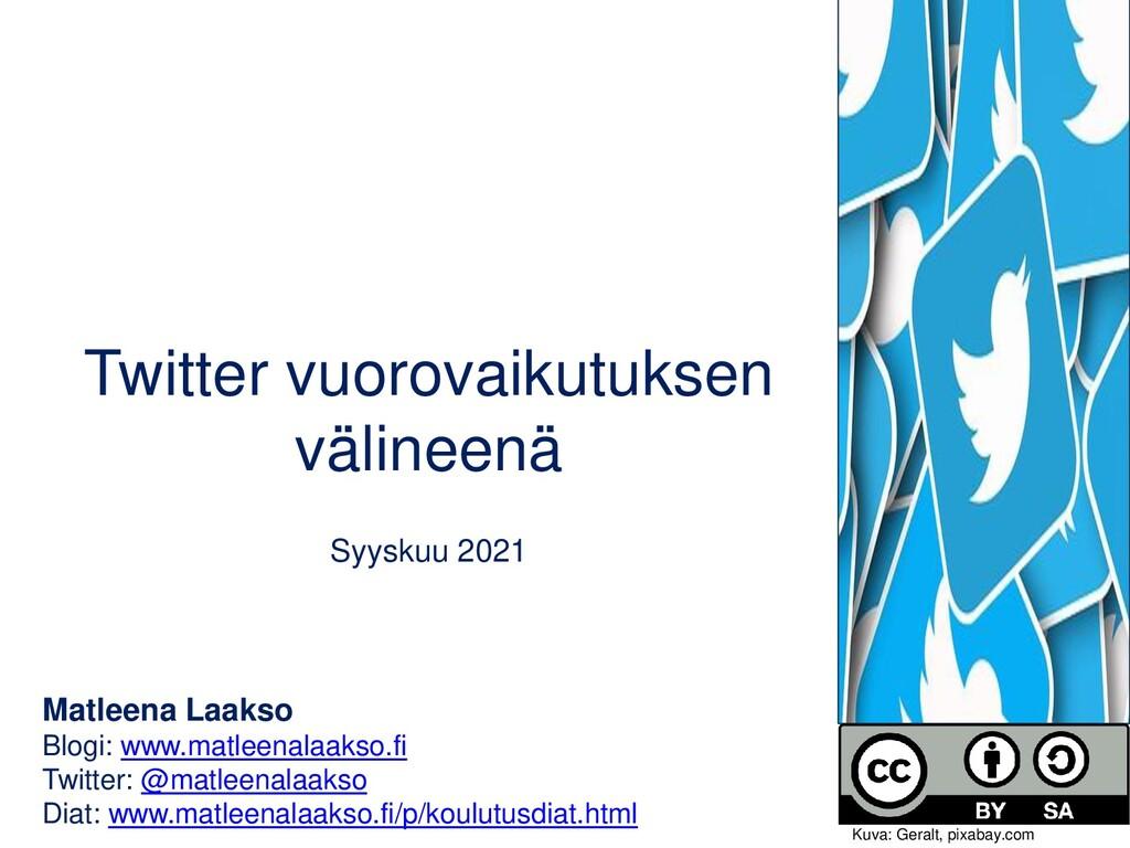 Twitter vuorovaikutuksen välineenä Toukokuu 202...