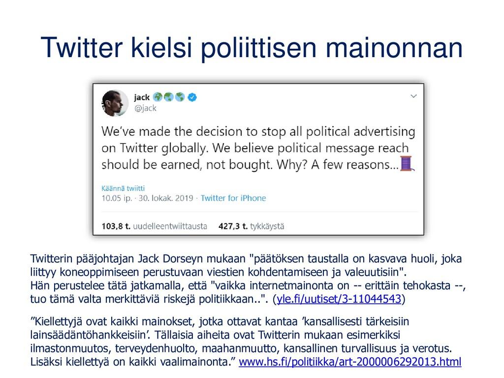 Twitter kieltänyt poliittisen mainonnan Twitter...