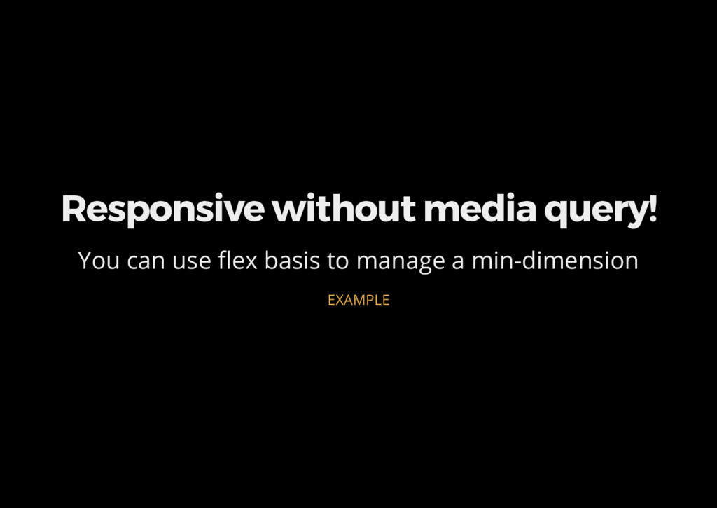 Responsive without media query! You can use ex ...