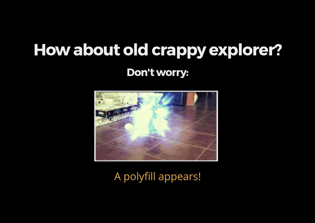 How about old crappy explorer? Don't worry: A p...