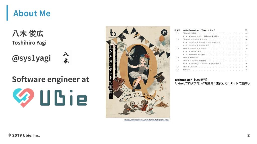 2 About Me © 2019 Ubie, Inc. ⼋⽊ 俊広 Toshihiro Ya...