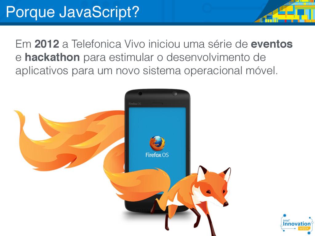 Em 2012 a Telefonica Vivo iniciou uma série de ...