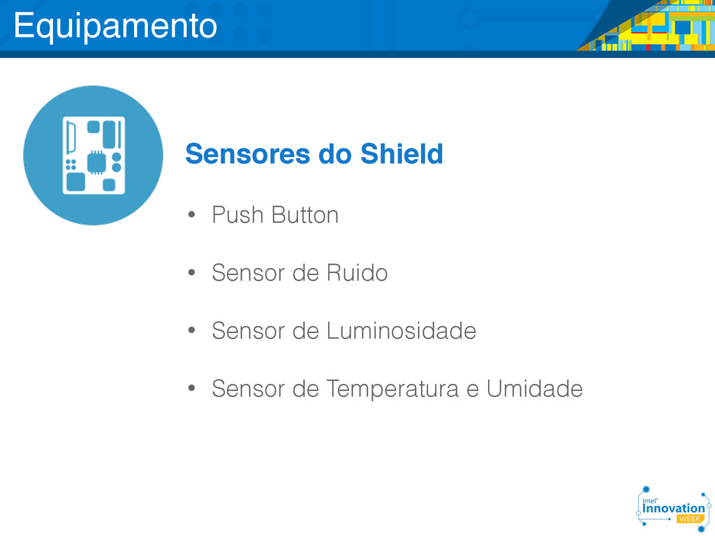 Sensores do Shield • Push Button • Sensor de Ru...