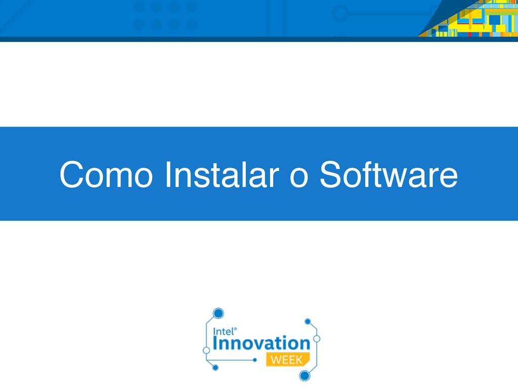 Como Instalar o Software