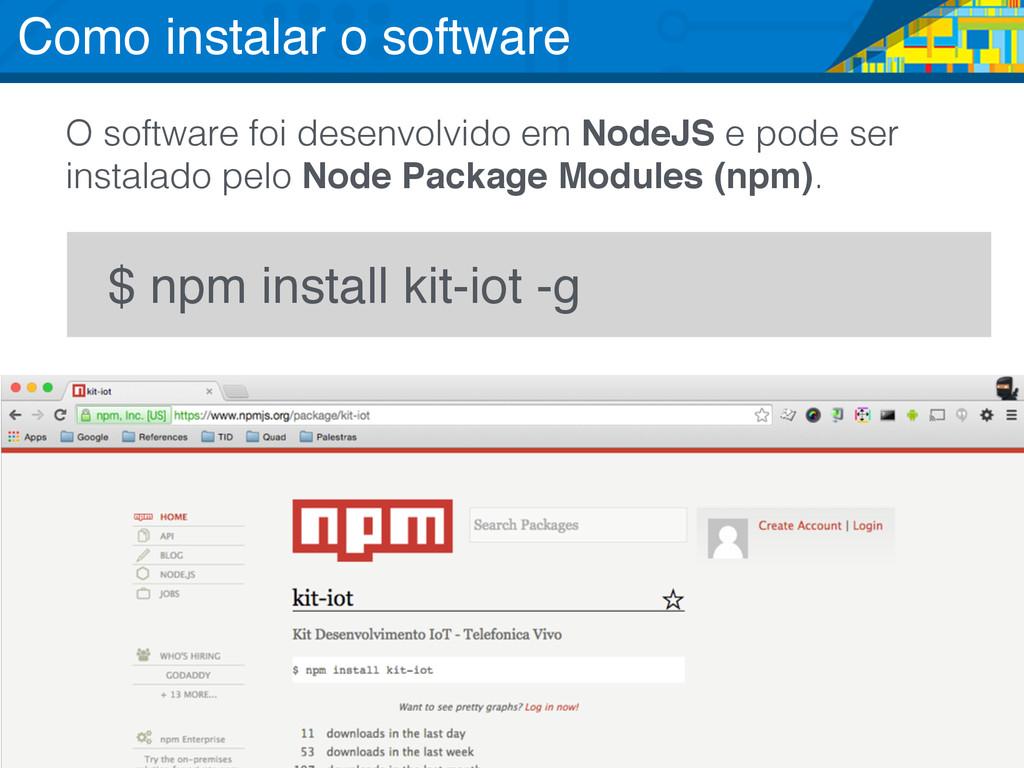 O software foi desenvolvido em NodeJS e pode se...