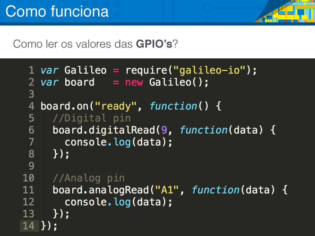 Como ler os valores das GPIO's? Como funciona