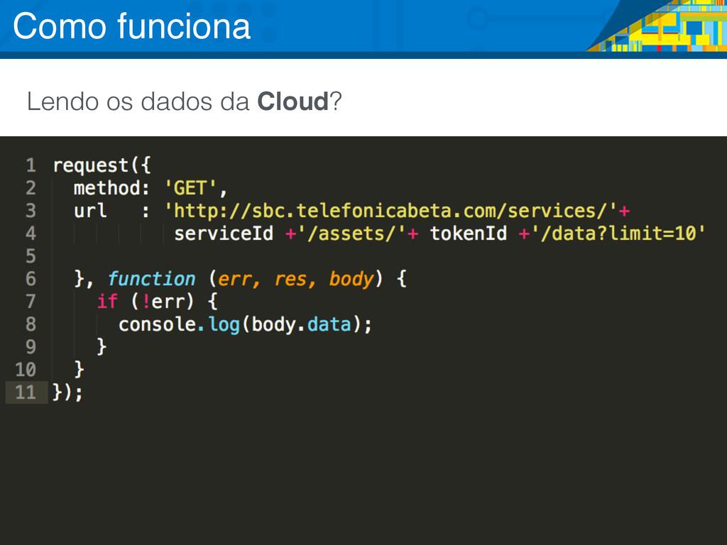 Lendo os dados da Cloud? Como funciona