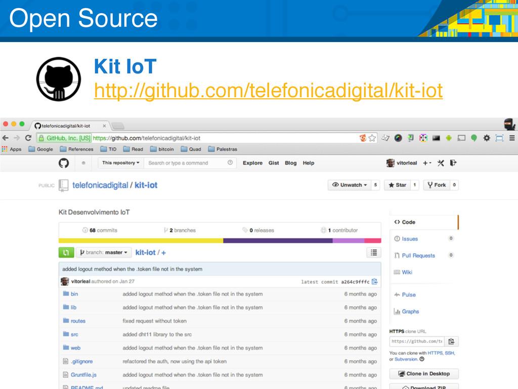 http://github.com/telefonicadigital/kit-iot Kit...