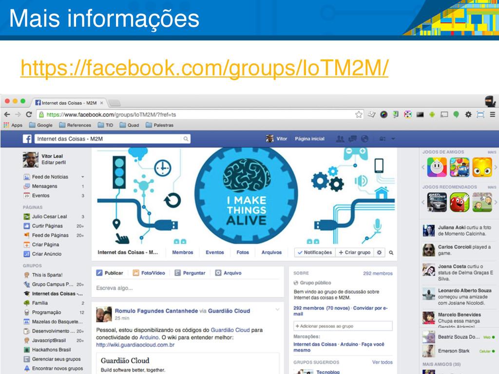 https://facebook.com/groups/IoTM2M/ Mais inform...