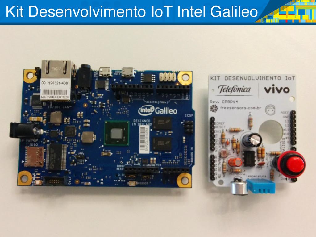 Kit Desenvolvimento IoT Intel Galileo