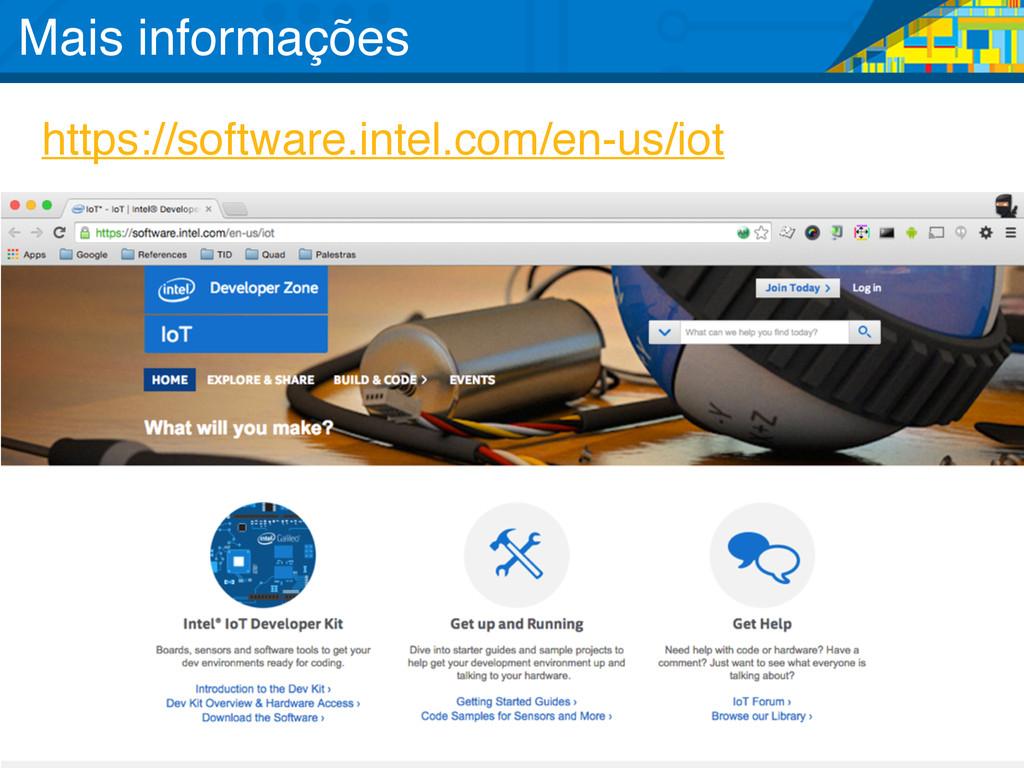 https://software.intel.com/en-us/iot Mais infor...