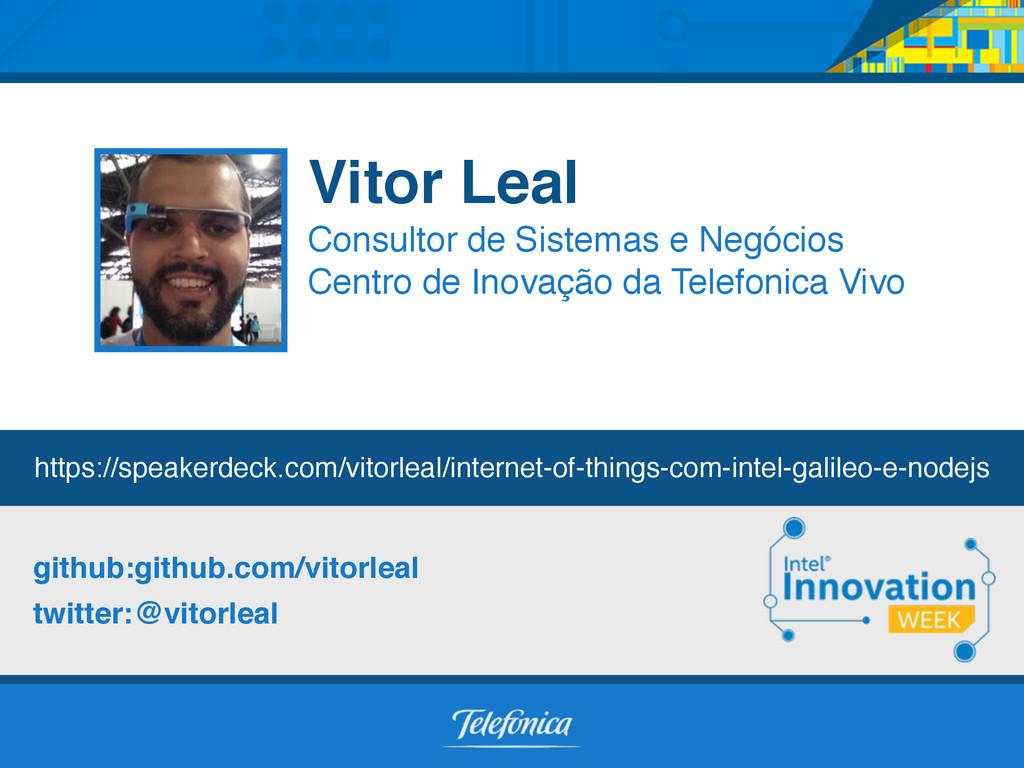 @vitorleal github.com/vitorleal github: twitter...