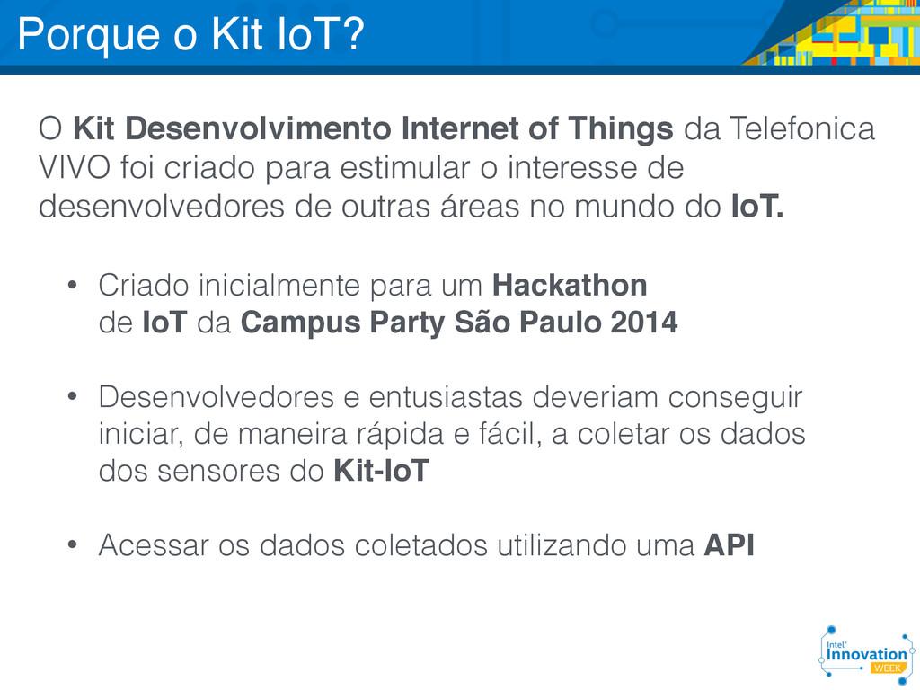 O Kit Desenvolvimento Internet of Things da Tel...