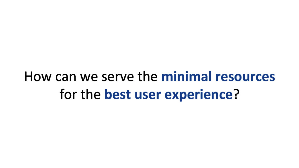How can we serve the minimal ...