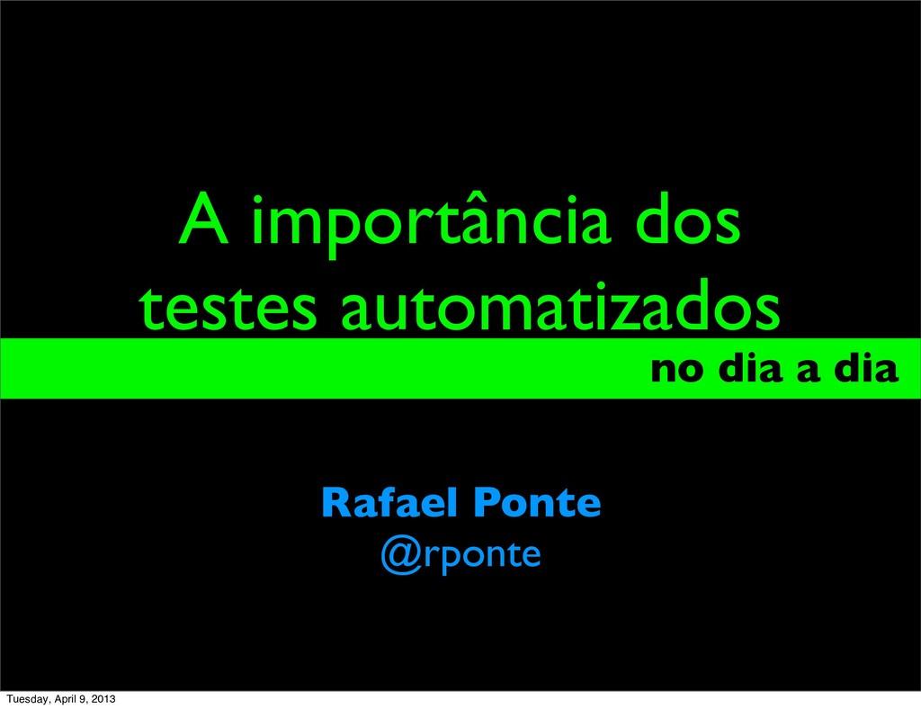 A importância dos testes automatizados no dia a...