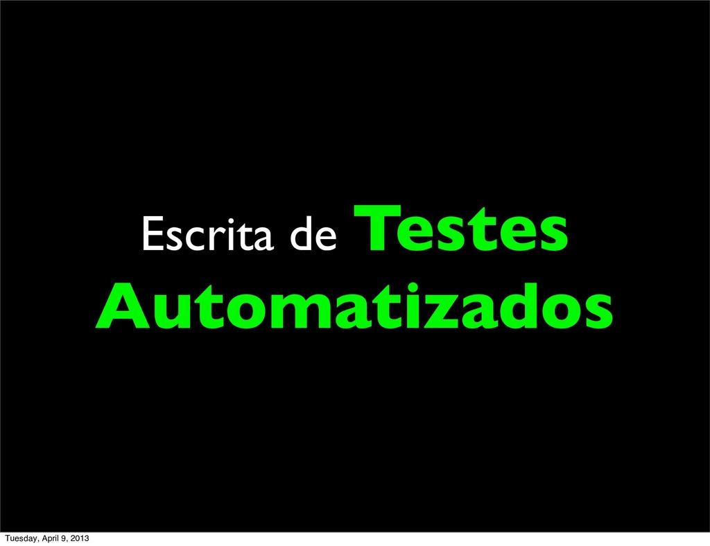 Escrita de Testes Automatizados Tuesday, April ...
